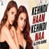 Kehndi Haan Kehndi Naa Remix DJ Piyu Mp3 Song Download