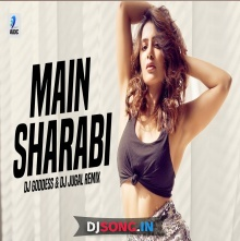 Main Sharabi Remix - DJ Goddess, DJ Jugal